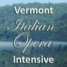 Vermont Italian Opera Intensive Announces 2nd Season