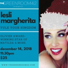 Lesli Margherita Brings YULE YOUR KINGDOM to The Green Room 42 This Holiday Season