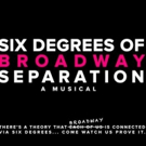 BWW Previews: SIX DEGREES OF BROADWAY SEPARATION- A MUSICAL at Centaur Theatre