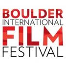 14th Annual Boulder International Film Festival Announces Full Program Including 72 Films