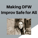 BWW Interview: Making DFW Improv Safe for All