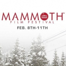 Inaugural Mammoth Film Festival Announces Round 2 of It's Official Selection Lineup Photo