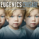 PBS Presents the American Experience's New Film THE EUGENICS CRUSADE
