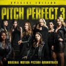 PITCH PERFECT 3 SPECIAL EDITION Soundtrack Available Digitally Today