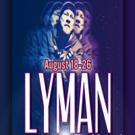 LYMAN The Musical Comes to The El Portal Theatre