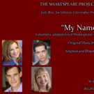 The Shakespeare Project Presents MY NAME IS WILL, A Theatrical Adaptation Of Shakespe Photo