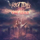 RIOT TEN Releases Anticipated HYPE OR DIE: THE DEAD EP