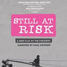 NY Premiere Of STILL AT RISK Begins Performances Tonight At Theater For The New City Photo