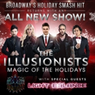 THE ILLUSIONISTS Returns To Broadway This Winter With MAGIC OF THE HOLIDAYS