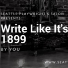 Seattle Playwrights Salon to Host WRITE LIKE IT'S 1899! Next Month