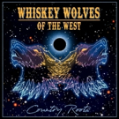 Country/Americana Outfit Whiskey Wolves of the West Release Debut Album Today