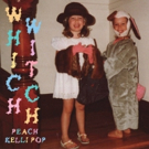 Peach Kelli Pop To Release New EP WHICH WITCH Available on Record Store Day 2018 Photo