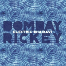 Bombay Rickey To Release New Album ELECTRIC BHAIRAVI This May