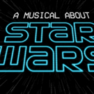 A MUSICAL ABOUT STAR WARS Will Premiere Off-Broadway Photo