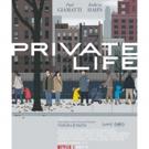 Netflix Releases the Key Art for PRIVATE LIFE Starring Starring Kathryn Hahn, Paul Gi Photo