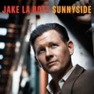 Jake La Botz to Showcase New SUNNYSIDE Album at NYC's Bowery Ballroom