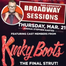 KINKY BOOTS Struts Into Broadway Sessions One Last Time Photo