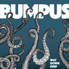 BUMPUS Continue Legacy With Upcoming Release WAY DOWN DEEP