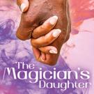 Geva Theatre Presents the World Premiere of THE MAGICIAN'S DAUGHTER Photo