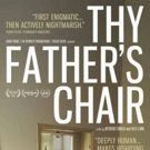 THY FATHER'S CHAIR Documentary Becomes Available on VOD on 3/30