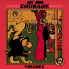 Courage Releases Highly Anticipated EP GET SOME COURAGE VOLUME 2