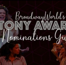 When and Where to Watch the Tony Nominations - Tune In LIVE at 8:30am on BroadwayWorl Photo