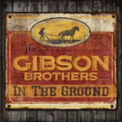 The Gibson Brothers Bring IN THE GROUND Tour to High Point Theatre