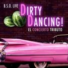 La Sala Clamores acogerá BSO LIVE! DIRTY DANCING: el concierto Tributo