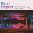 FIELD REPORT Makes National TV Debut + Announce New Tour Dates