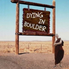 New American Drama DYING IN BOULDER Begins Performances Feb. 28 Photo