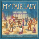 MY FAIR LADY Cast Recording Set for June 8th Release