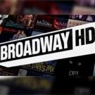 BROADWAYHD lleva lo mejor del teatro a tu pantalla