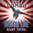 Live-Action DUMBO to Feature Arcade Fire's End-Credit Version of BABY MINE