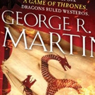 BWW Previews: George R.R. Martin releases Excerpt from FIRE AND BLOOD, a GAME OF THRONES Prequel