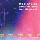 Max Styler Releases New Single 'Gimme That Funk' Photo