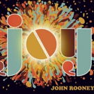 John Rooney Details The Making Of JOY, Shares Video Performance Of DON'T GIVE UP NOW Photo