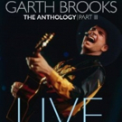 Garth Brooks to Release THE ANTHOLOGY PART III LIVE