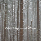 Echo Theater's WHAT HAPPENED WHEN Gets Third and Final Run with New Cast Photo