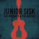 Mountain Fever Records Releases Junior Sisk's New Album THE WHISKEY & THE GUITAR