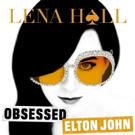 BWW Album Review: Lena Hall's OBSESSED: ELTON JOHN Pulsates with Pure Electricity Photo