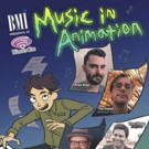 BMI & White Bear PR To Present MUSIC IN ANIMATION Panel at Wondercon