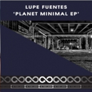 Lupe Fuentes Releases New 2-Track EP PLANET MINIMAL Today