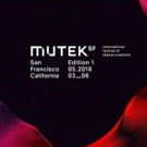 MUTEK Announces First Wave Details for 2018 San Francisco Festival