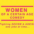 Women Of A Certain Age Comedy Returns With Julia Scotti Photo