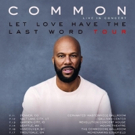 Common Announces Dates For First Leg of 'Let Love Have The Last Word Tour' Photo