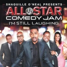 Shaquille O'Neal Presents: ALL STAR COMEDY JAM: I'M STILL LAUGHING Premieres 3/23