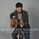 Brandon Bonine Announces Launch of Much Anticipated Debut Album WARRANTED WORRIES April 27