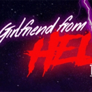 Outrageously Funny GIRLFRIEND FROM HELL: THE MUSICAL Begins This Friday