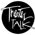 Theatre Critics To Talk Current Broadway Season At THEATER TALK Live At New York Public Library for the Performing Arts