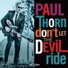 Paul Thorn Releases First-Ever Gospel Album DON'T LET THE DEVIL RIDE Out Now
